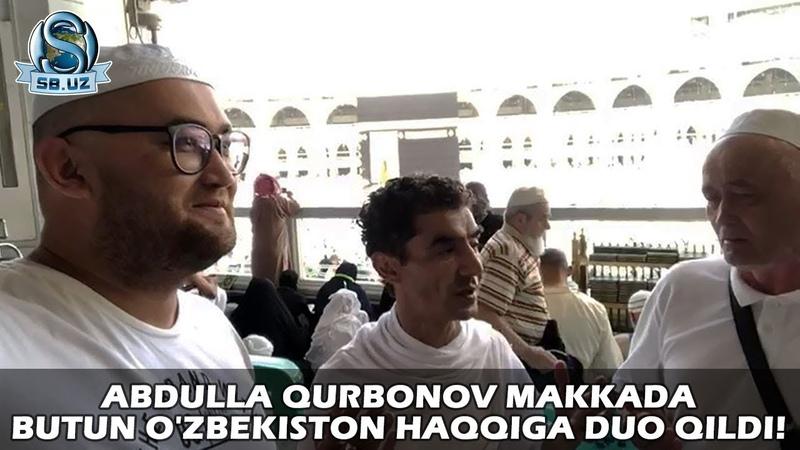 Abdulla Qurbonov Makkada butun O'zbekiston haqqiga duo qildi
