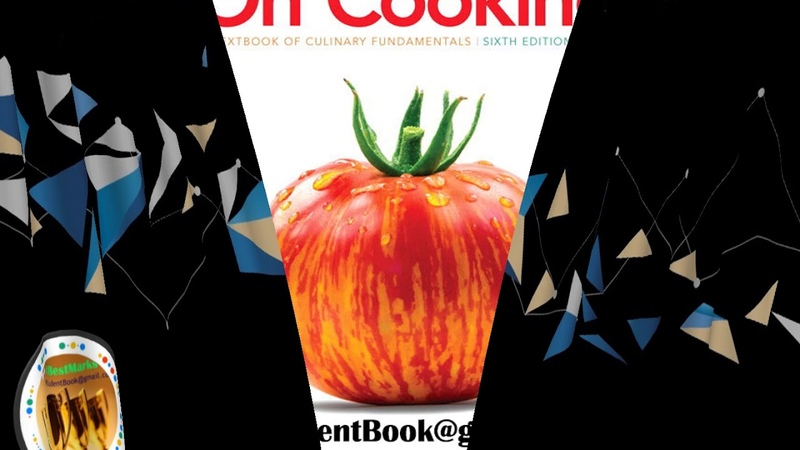 Test Bank for On Cooking A Textbook of Culinary Fundamentals 6th Edition