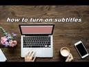 Как включить субтитры на смартфоне и ноутбуке How to turn on subtitles