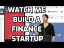 Watch Me Build a Finance Startup