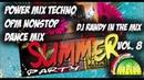 2019 Power Mix Techno Summer Party OPM Nonstop Dance Mix Dj Randy Vol. 8