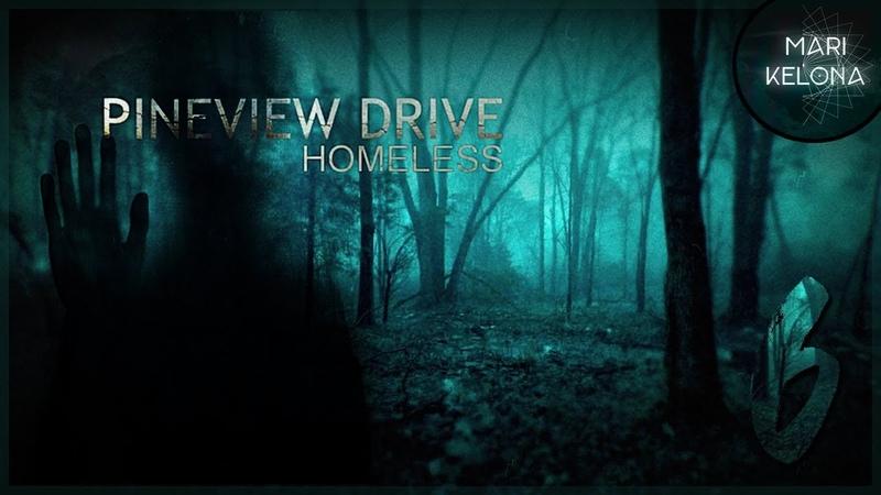 Pineview Drive Homeless 6 Рассвет всё ближе Прохождение