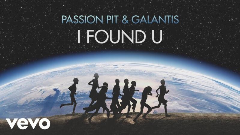 Passion Pit Galantis - I Found U (Lyric Video)