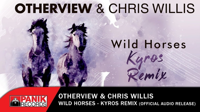 OtherView Chris Willis - Wild Horses (Kyros Remix) - Official Audio Release