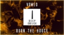 VOWED Burn The House