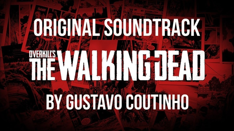 OVERKILL'S THE WALKING DEAD - ORIGINAL SOUNDTRACK by GUSTAVO COUTINHO