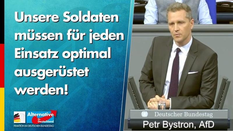 Unsere Soldaten müssen für jeden Einsatz optimal ausgerüstet werden! - Petr Bystron - AfD-Fraktion