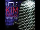 Little Kim Retallick - Won't Be Around For Long