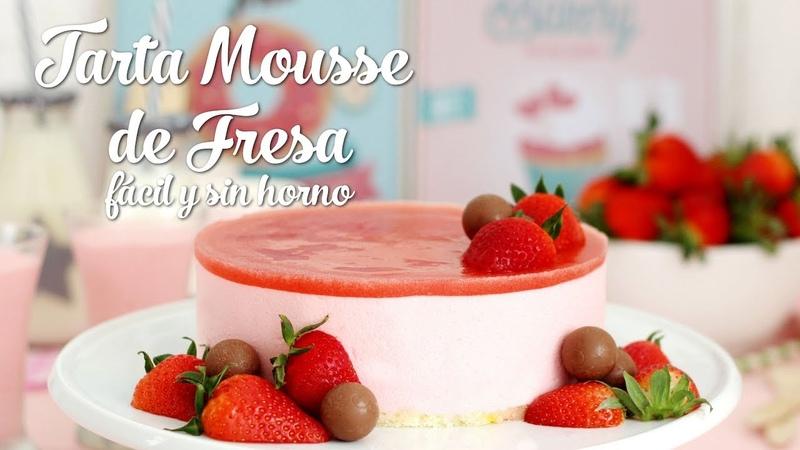 Tarta Mousse de Fresa. Tarta sin horno