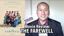 My Review of 'THE FAREWELL' Movie Starring Awkwafina