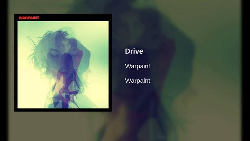 Warpaint - Drive