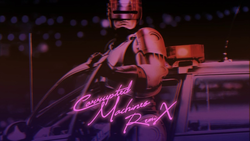 Corrupted Machines - Dead or alive, youre coming with me! (RoboCop OST Remix)