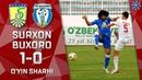 Surxon Buxoro 1 0 Oyin sharhi Superliga 8 tur 12 05 2019