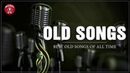Old Songs Collection | Best Old Songs Of All Time