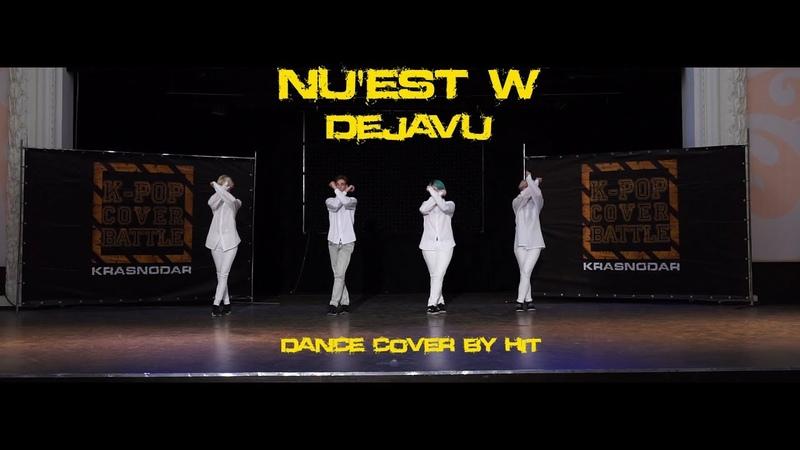 HIT | NU'EST W (뉴이스트 W) - Dejavu (데자부) | dance cover