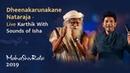 Dheenakarunakane Nataraja Karthik with Sounds of Isha Live at Mahashivratri 2019