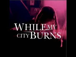 3 июля • while my city burns • yesrockclub • 19:00