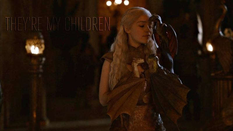 (GoT) The Dragons || Theyre My Children