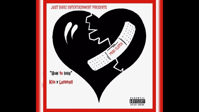 How to Love ft Kilo x Luvanell