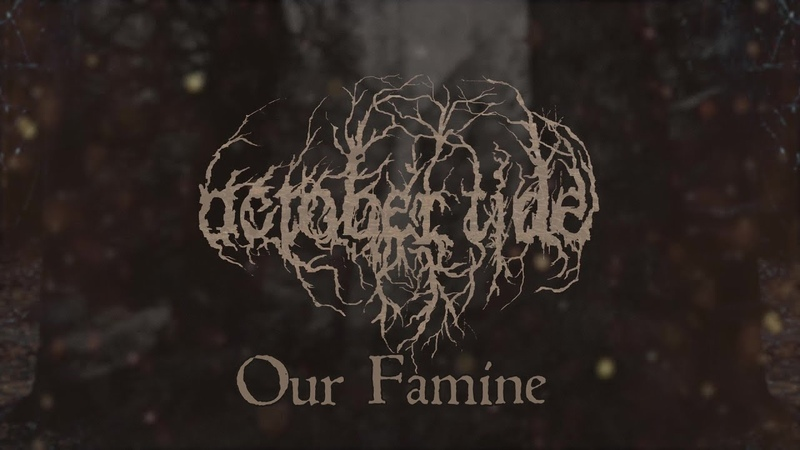 OCTOBER TIDE - Our Famine (Official Lyric Video)