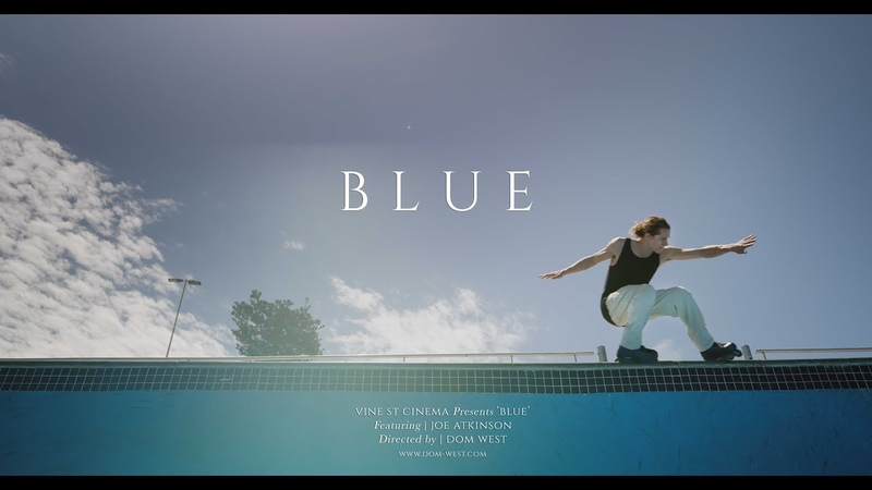 JOE ATKINSON - BLUE (Rollerblading)