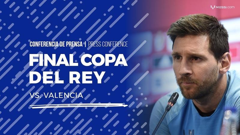 Leo Messi en conferencia de prensa antes de la final de Copa del Rey