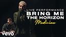 Bring Me The Horizon medicine Live Vevo Official Performance