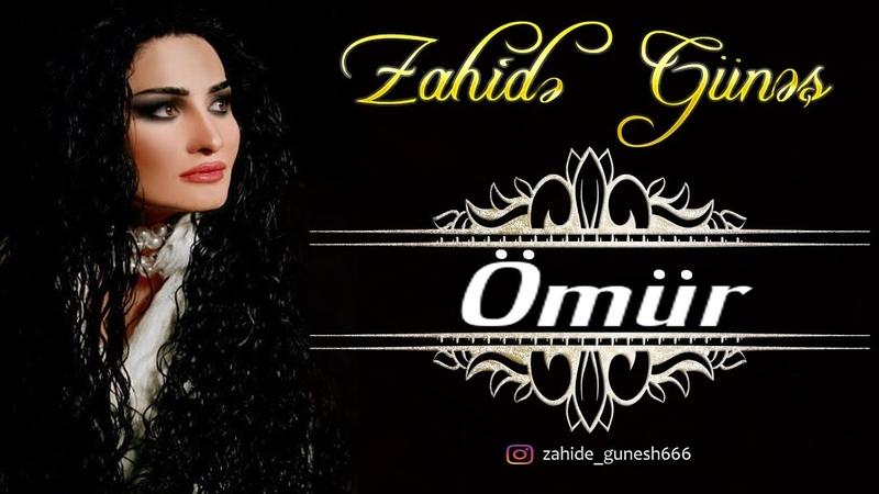 Zahide Gunes Omur 2019 Yeni Mahni