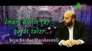 Sərdar Hacıhəsənli - İmam Əlinin (ə) həyat tərzi - Maide.az