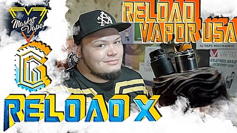 Reload X RDA by Reload Vapor USA | 🌬️ Новый Хит ! 🤔