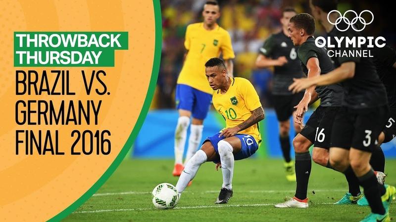 Brazil vs Germany - FULL match - Mens Football Final Rio 2016 |Throwback Thursday