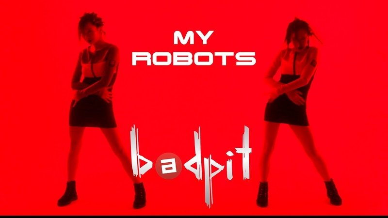 Bad Pit - My Robots (Official Video 18)
