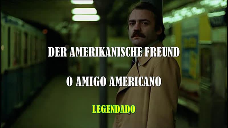Der Amerikanische Freund ou O Amigo Americano (1977) de Wim Wenders - LEGENDADO