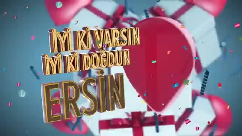 İyi ki doğdun ERSİN - İsme Özel Doğum Günü Şarkısı(360P).mp4
