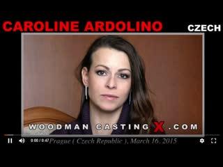 Woodmancastingx - caroline ardolino (расширенная и дополненная версия) [вудман, кастинг, минет, сосет, порно, на камеру, секс]