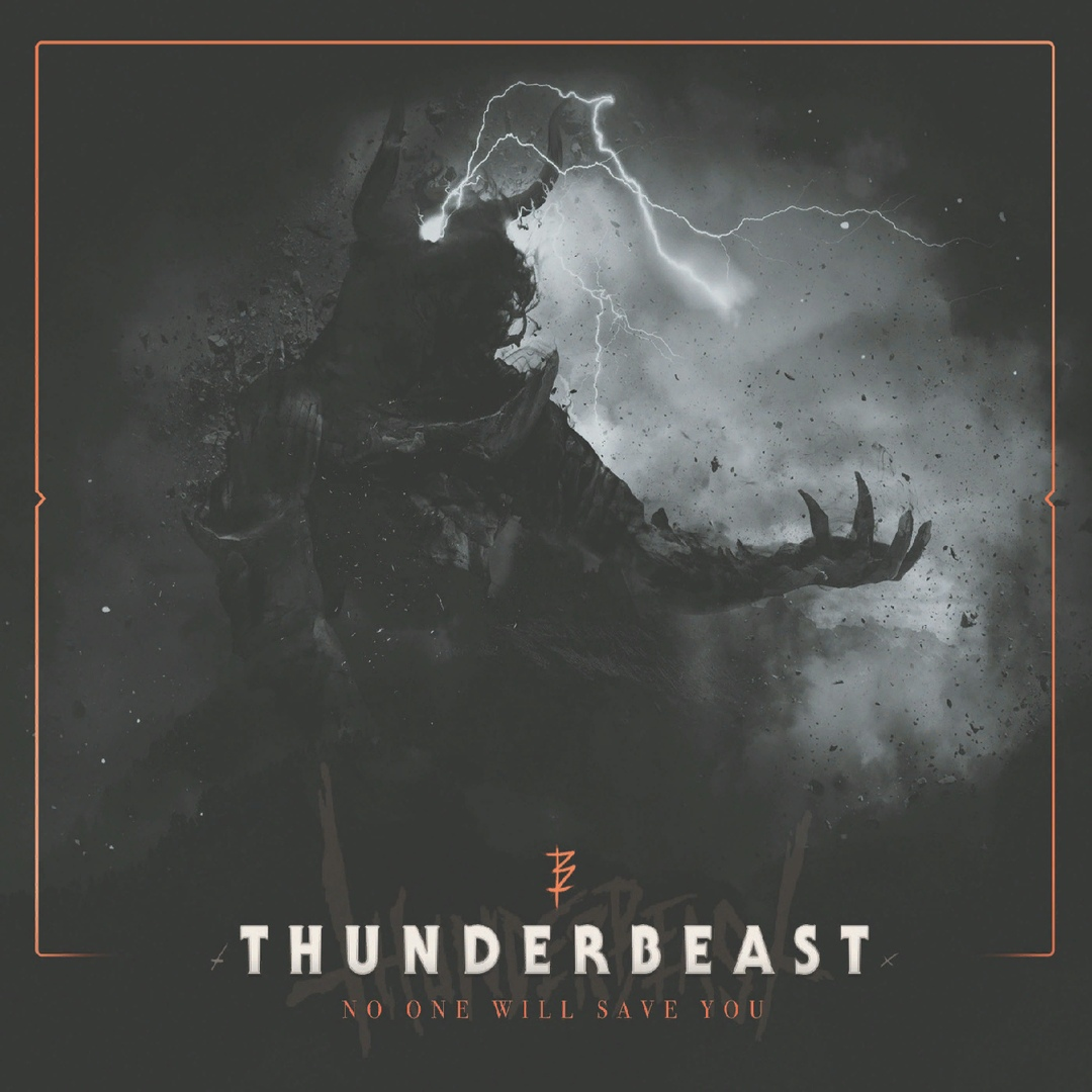 ThunderbeasT - No One Will Save You [EP] (2019)