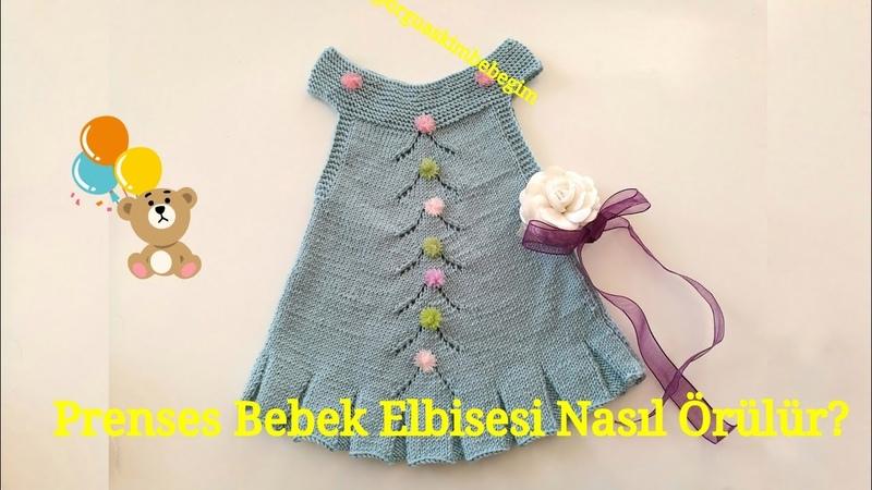 Baharlık Prenses Bebek Elbisesi Nasıl Örülür(Şiş ile)
