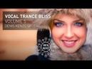 VOCAL TRANCE BLISS (VOL 5) Denis Kenzo Special - Full Set