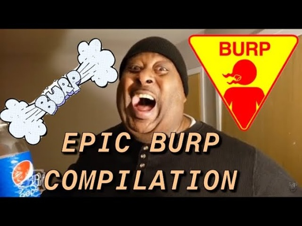 BadlandsChugs EPIC BURP COMPILATION