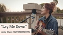 Sam Smith Lay Me Down COVER by Abby Ward LIVESESSIONS
