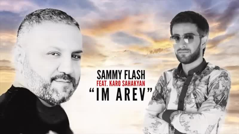 Каро Sahakyan Sammy Flash- Im Arev