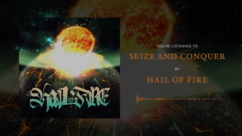 HAIL OF FIRE - SEIZE AND CONQUER [SINGLE] (2019) SW EXCLUSIVE