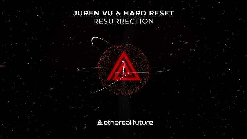 Juren Vu, Hard Reset - Resurrection [Ethereal Future]