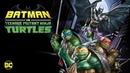 Бэтмен против Черепашек-ниндзя субтитры