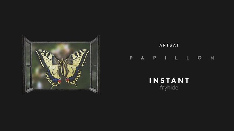ARTBAT - Papillon [Instant] [fryhide]