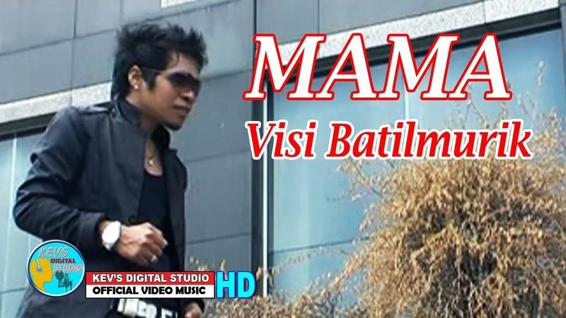 MAMA - VISI BATIL MURIK - KEVS DIGITAL STUDIO ( OFFICIAL VIDEO MUSIC )
