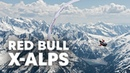 The Challenges of Hiking And Flying Across the Alps Red Bull X Alps 2019 Highlights