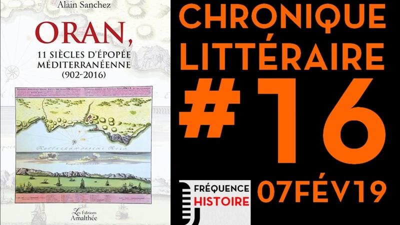 FRÉQUENCE HISTOIRE ► Chronique littéraire 16 « Oran, onze siècles dépopée méditerranéenne »