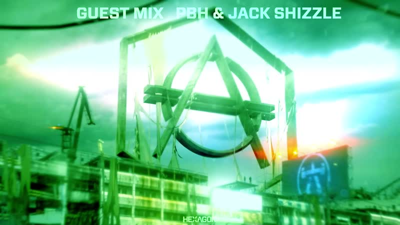 PBH Jack Shizzle - HEXAGON Guest Mix 006