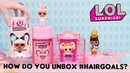 LOL Surprise! | How Do You Unbox LOL Surprise! HairGoals? | Makeover Series Videos For Kids